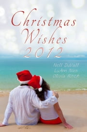 Christmas Wishes 2012 ebook by LuAnn Nies,Olivia Ritch,Nell DuVall
