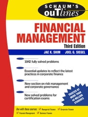 Schaum's Outline of Financial Management, Third Edition ebook by Shim, Jae
