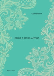 Amor à moda antiga ebook by Fabrício Carpinejar