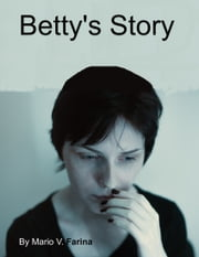 Betty's Story ebook by Mario V. Farina