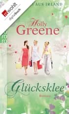 Glücksklee ebook by Holly Greene, Sabine Schulte