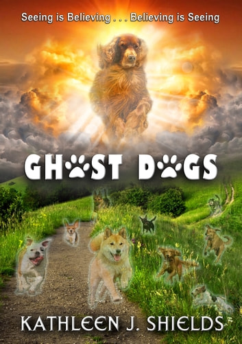 Ghost Dogs ebook by Kathleen J. Shields