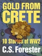 Gold From Crete ebook by C. S. Forester