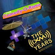 The Comedy-O-Rama Hour: The XM Satellite Years audiobook by Joe Bevilacqua, Joe Bevilacqua, Lorie Kellogg,...