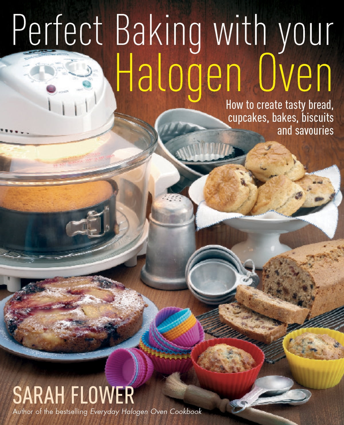 Perfect Baking With Your Halogen Oven Ebook By Sarah Flower 9781848034341  Kobo