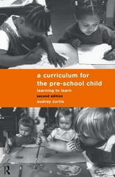 A Curriculum for the Pre-School Child ebook by Audrey Curtis