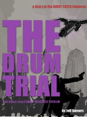 The Drum Trial - A Story in the Avery Cates Universe ebook by Jeff Somers