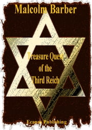 Treasure Quest of the Third Reich ebook by Malcolm Barber