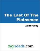 The Last Of The Plainsmen ebook by Grey, Zane