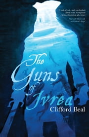 The Guns of Ivrea ebook by Clifford Beal