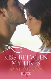 Kiss Between My Lines: A Rouge Erotic Romance ebook by Anne Tourney