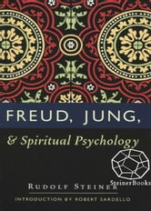 Freud, Jung, & Spiritual Psychology ebook by Rudolf Steiner, Robert Sardello