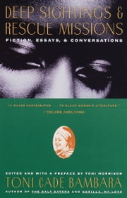 Deep Sightings & Rescue Missions - Fiction, Essays, and Conversations ebook by Toni Cade Bambara
