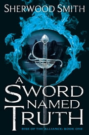A Sword Named Truth ebook by Sherwood Smith