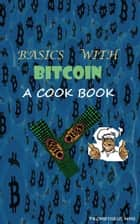 Basics with Bitcoin ebook by Prometheus MMS