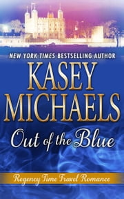 Out of the Blue (A Regency Time Travel Romance) ebook by Kasey Michaels