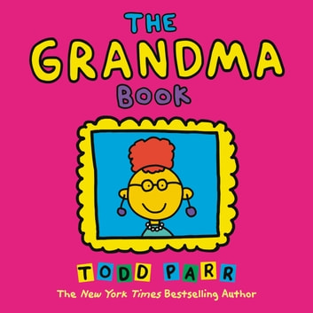 The Grandma Book eBook by Todd Parr