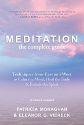 Meditation The Complete Guide ebook by Patricia Monaghan,  Eleanor G. Viereck
