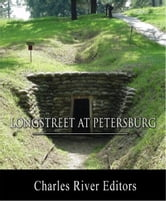General James Longstreet at Petersburg: Account of the Siege from His Memoirs ebook by James Longstreet