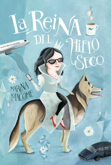 La reina del hielo seco ebook by Marina Macome