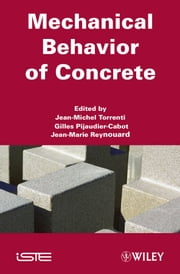 Mechanical Behavior of Concrete ebook by Jean-Michel Torrenti,Gilles Pijaudier-Cabot,Jean-Marie Reynouard