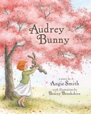 Audrey Bunny ebook by Angie Smith,Breezy Brookshire