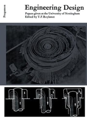 Engineering Design: Papers Given at the University of Nottingham, September, 1964 ebook by Roylance, T. F.
