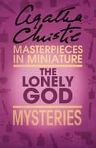 The Lonely God: An Agatha Christie Short Story ebook by