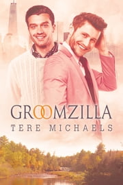 Groomzilla ebook by Tere Michaels