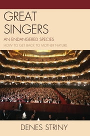 Great Singers - An Endangered Species ebook by Denes Striny