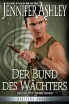 Der Bund des Wächters ebook by Jennifer Ashley, Bettina Ain