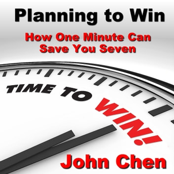 Planning to Win - How One Minute Can Save You Seven audiobook by Made for Success,John Chen