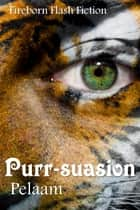 Purr-suasion ebook by Pelaam