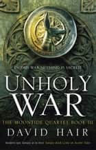 Unholy War ebook by David Hair