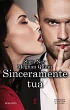 Sinceramente tua eBook by Sara Ney, Meghan Quinn
