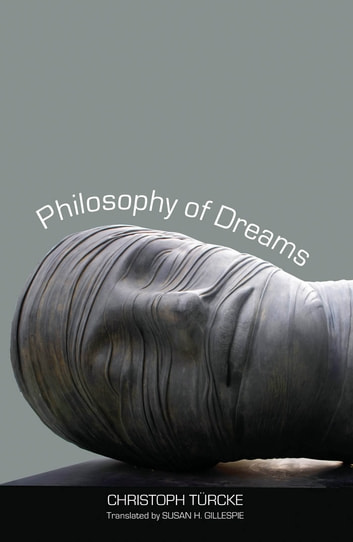 Philosophy of Dreams ebook by Christoph Turcke