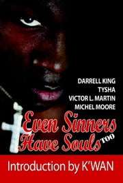 Even Sinners Have Souls TOO - Sinners Series, #2 ebook by Victor L. Martin,Tysha,Darrell King