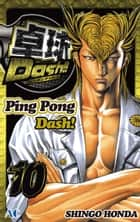 Ping Pong Dash! - Volume 10 ebook by Shingo Honda