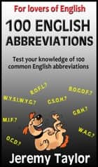 For Lovers of English: 100 English Abbreviations ebook by Jeremy Taylor