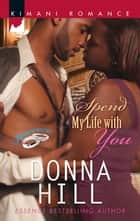 Spend My Life with You ebook by Donna Hill