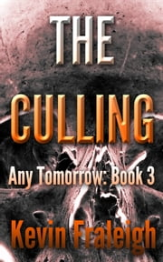Any Tomorrow: The Culling ebook by Kevin Fraleigh
