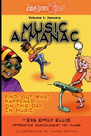 The Kidzter Music Almanac - January - The Kidzter Month-By-Month Music Almanac, #1 ebook by Eva Emily Ellis