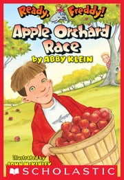 Ready, Freddy! #20: Apple Orchard Race ebook by Abby Klein, John McKinley