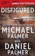 Disfigured ebook by Michael Palmer, Daniel Palmer