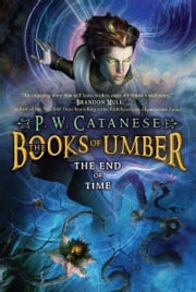 The End of Time ebook by P. W. Catanese