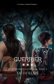 Guerrier - Les chroniques de Ren, T3 ebook by Faith Kean