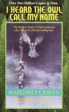 I Heard the Owl Call My Name ebook by Margaret Craven