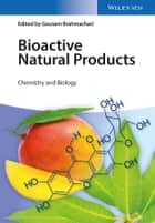 Bioactive Natural Products - Chemistry and Biology ebook by Goutam Brahmachari