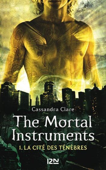 The Mortal Instruments - tome 1 - La cité des ténèbres eBook by Cassandra CLARE