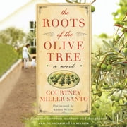 The Roots of the Olive Tree audiobook by Courtney Miller Santo